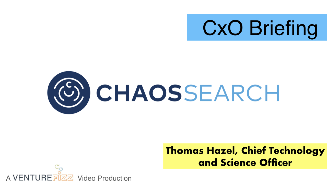 CxO Briefing: ChaosSearch Chief Technology and Science Officer Thomas Hazel banner image