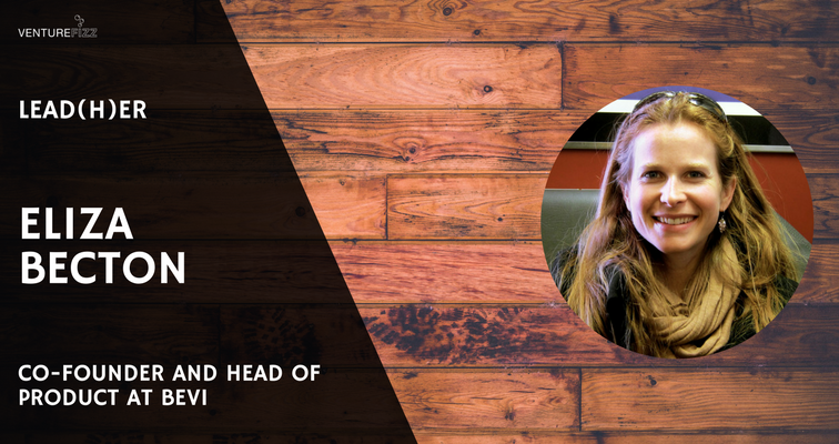 Lead(H)er - Eliza Becton, Co-Founder and Head of Product at Bevi banner image