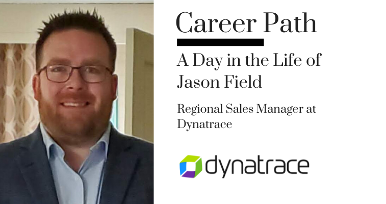 Career Path - Jason Field, Regional Sales Manager at Dynatrace banner image