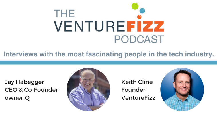 The VentureFizz Podcast: Jay Habegger - Co-Founder and CEO of ownerIQ banner image