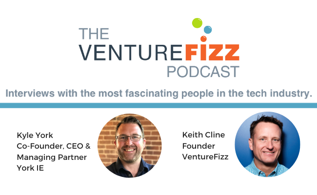The VentureFizz Podcast: Kyle York - Co-Founder, CEO & Managing Partner at York IE banner image