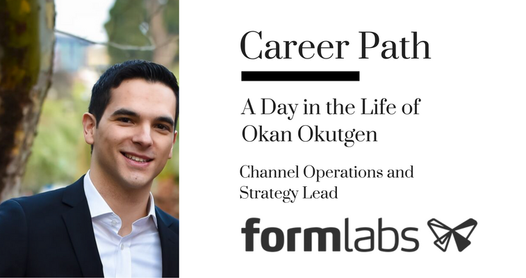Career Path: Okan Okutgen, Channel Operations and Strategy Lead at Formlabs banner image