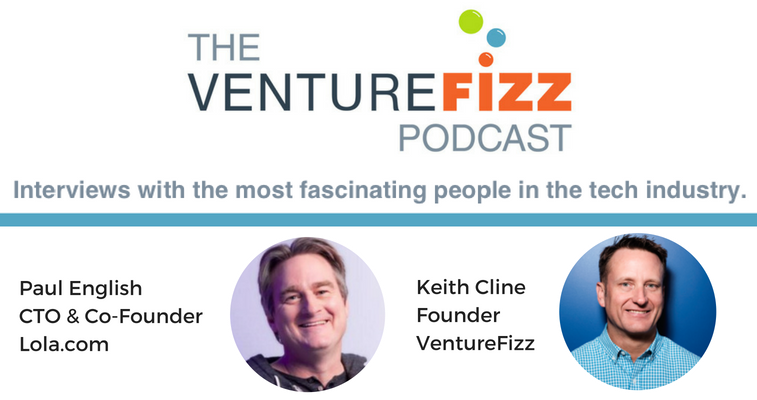 The VentureFizz Podcast: Paul English - Co-Founder and CTO of Lola.com banner image