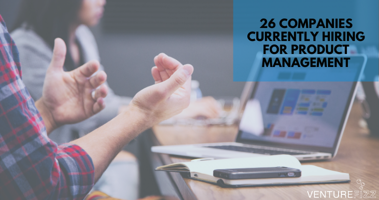 26 Companies Currently Hiring for Product Management banner image