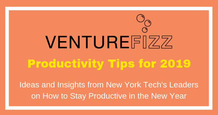 How to Stay Productive in 2019 - Tips From Leaders in NY Tech banner image