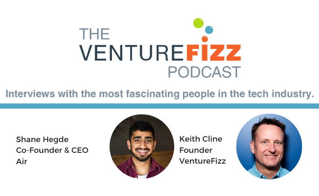 The VentureFizz Podcast: Shane Hegde - Co-Founder & CEO of Air banner image